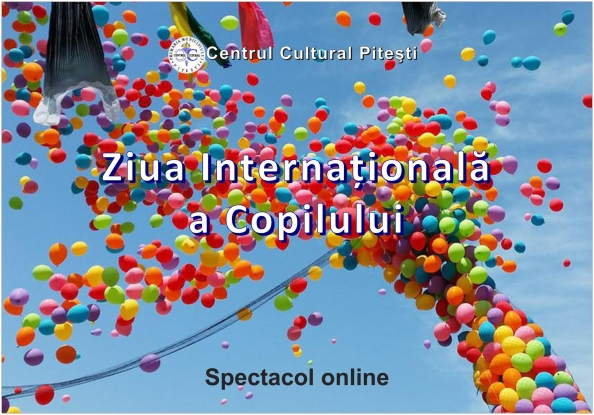 1 iunie... online la Centrul Cultural Pitești