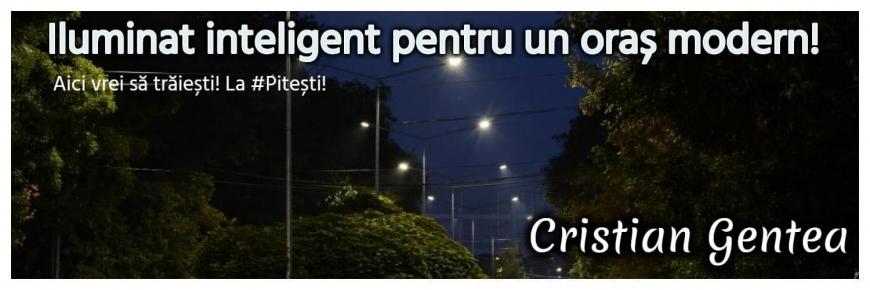 Cristian Gentea: Prioritatea noastră: implementarea unui sistem inteligent de iluminat public, bazat pe o rețea de corpuri LED și sisteme fotovoltaice, gestionat dintr-un centru unic de control informatizat