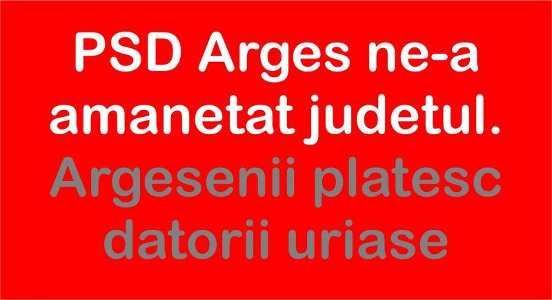 PSD Argeș ne-a amanetat județul. Argeșenii plătesc datorii uriașe