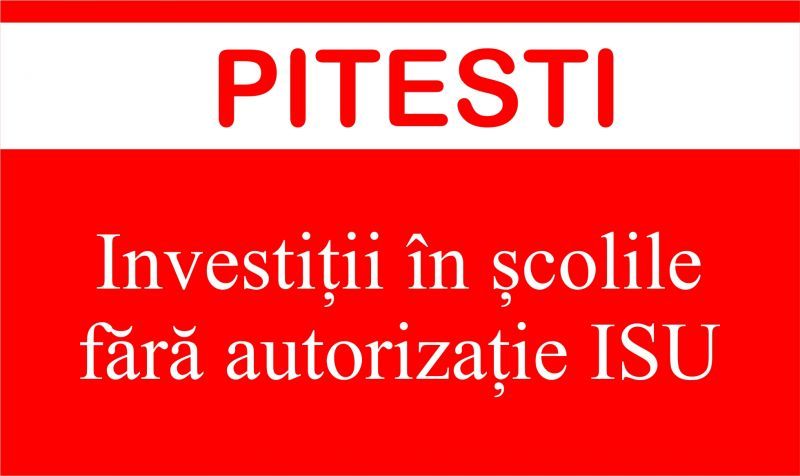 Pitești: Investiții în școlile fără autorizație ISU
